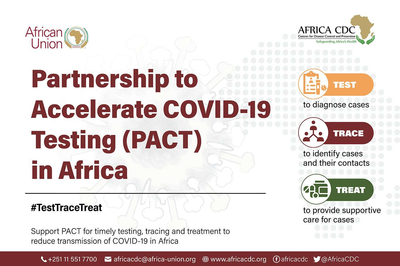 The African Union and Africa CDC will virtually rollout the Partnership to Accelerate COVID-19 Testing (PACT) in Africa tomorrow 4 June, 2020 at 11.00 am Eastern Africa Time.